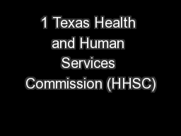 1 Texas Health and Human Services Commission (HHSC)