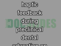 The effect of early exposure to haptic feedback during preclinical dental education on the developm
