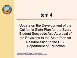 Item 4 Update on the Development of the California State Plan for the Every Student Succeeds Act: A