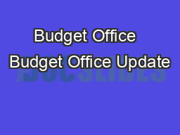 Budget Office  Budget Office Update