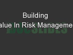 Building Value In Risk Management