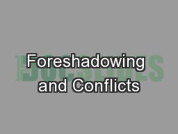 Foreshadowing and Conflicts