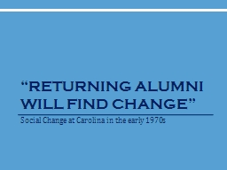 �Returning Alumni Will Find Change�