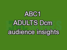 ABC1 ADULTS Dcm audience insights PowerPoint PPT Presentation