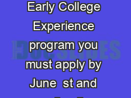 To register for the UConn Early College Experience program you must apply by June  st and enroll online by June  th