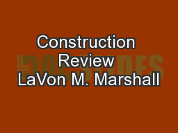 Construction Review LaVon M. Marshall