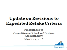 Update on Revisions to Expedited Retake Criteria