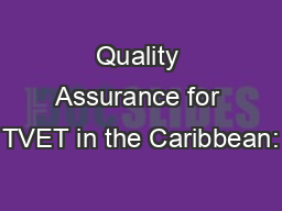 Quality Assurance for TVET in the Caribbean: PowerPoint PPT Presentation