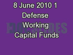 8 June 2010 1 Defense Working Capital Funds
