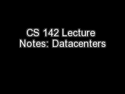 CS 142 Lecture Notes: Datacenters