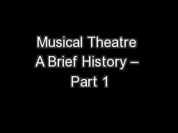 Musical Theatre A Brief History – Part 1