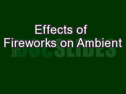 Effects of Fireworks on Ambient