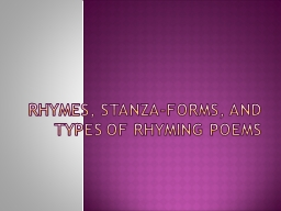 Rhymes, Stanza-forms, and Types of Rhyming Poems