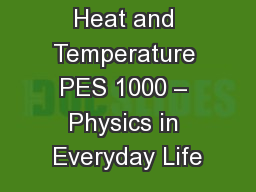 Heat and Temperature PES 1000 – Physics in Everyday Life