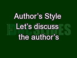 Author's Style Let's discuss the author's
