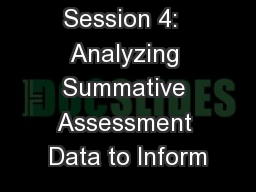 Session 4:  Analyzing Summative Assessment Data to Inform