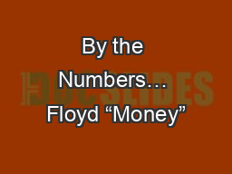 """By the Numbers… Floyd """"Money"""""""
