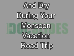 Staying Safe And Dry During Your Monsoon Vacation Road Trip