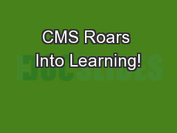CMS Roars Into Learning!