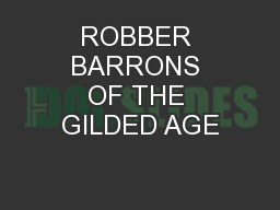 ROBBER BARRONS OF THE GILDED AGE