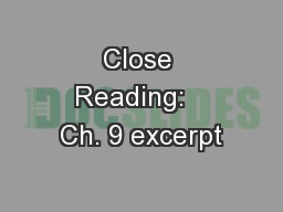 Close Reading:   Ch. 9 excerpt