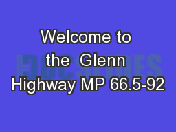 Welcome to the  Glenn Highway MP 66.5-92