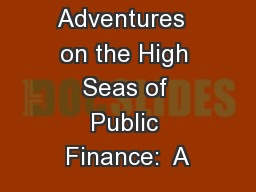 Adventures  on the High Seas of Public Finance:  A