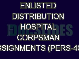 ENLISTED DISTRIBUTION HOSPITAL CORPSMAN ASSIGNMENTS (PERS-407)