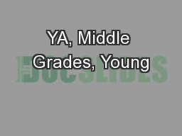 YA, Middle Grades, Young