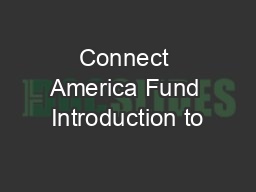 Connect America Fund Introduction to
