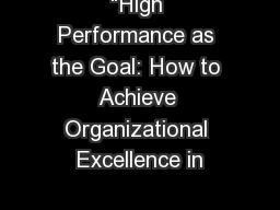 """High Performance as the Goal: How to Achieve Organizational Excellence in"