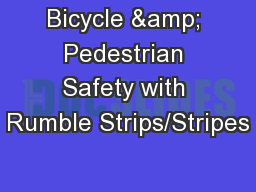 Bicycle & Pedestrian Safety with Rumble Strips/Stripes