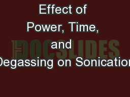 Effect of Power, Time, and  Degassing on Sonication