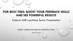 For Busy Feds: Boost Your Feedback Skills and See Powerful Results