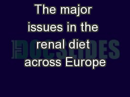 The major issues in the renal diet across Europe PowerPoint PPT Presentation
