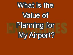 What is the Value of Planning for My Airport?