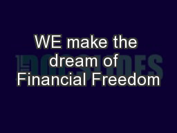 WE make the dream of  Financial Freedom