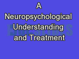 A Neuropsychological Understanding and Treatment