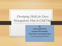 Developing Skills for Stress Management: How to Chill Out!