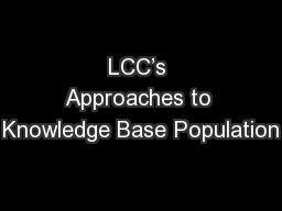 LCC�s Approaches to Knowledge Base Population