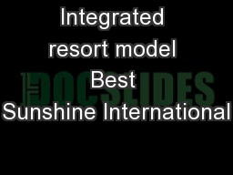 Integrated resort model Best Sunshine International