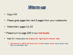 Warm-up Copy HW Please grab pages the next 5 pages from your notebooks