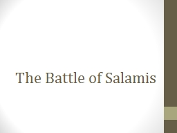 The Battle of Salamis Leading up to the Battle of Salamis