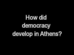 How did democracy develop in Athens?