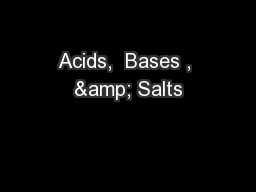 Acids,  Bases , & Salts PowerPoint PPT Presentation
