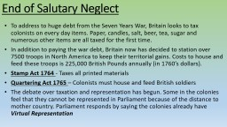 End of Salutary Neglect To address to huge debt from the Seven Years War, Britain looks to tax colo