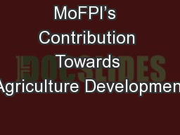 MoFPI's  Contribution Towards Agriculture Development