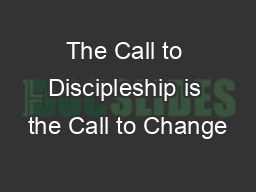 The Call to Discipleship is the Call to Change