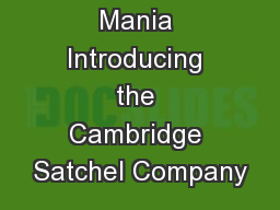 Marketing Mania Introducing the Cambridge Satchel Company