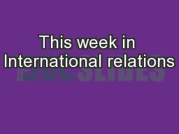 This week in International relations